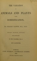 view The variation of animals and plants under domestication / by Charles Darwin.