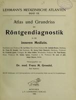 view Atlas und Grundriss der Röntgendiagnostik in der inneren Medizin / herausgegeben von Franz M. Groedel ; bearbeitet von Carl Beck [and others].