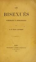 view Les bisexués : gynécomastes et hermaphrodites / par Emile Laurent.