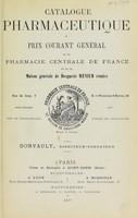 view Catalogue pharmaceutique ou prix courant général de la Pharmacie centrale de France et de la Maison générale de Droguerie Ménier réunies.