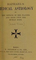view Raphael's Medical astrology, or, The effects of the planets and signs upon the human body.