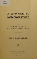 view A gymnastic nomenclature. Pt. I, Free gymnastics / [Ernst Hermann Arnold].