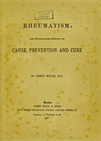 view Rheumatism : some investigations respecting its cause, prevention and cure / by Percy Wilde.