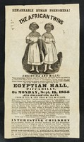 view [Illustrated handbill advertising an appearance of Christina and Millie McCoy, 'The African Twins' (or Two-Headed Nightingale) at the Egyptian Hall, Piccadilly, London on 17 September 1855 (in bold type). They were conjoined twin girls, born in North Carolina in 1851. Their mother was a slave].