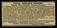 view Royal Adelaide Gallery : General Tom Thumb's evening concerts.