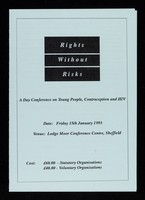 view Rights without risks : a day conference on young people, contraception and HIV / organised by Sheffield Centre for HIV and Sexual Health.