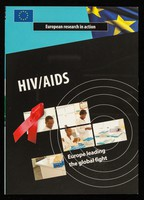 view HIV/AIDS : Europe leading the global fight : European research in action / European Commission Directorate-General for Research.