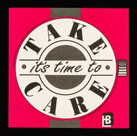 view It's time to Take Care / LHB.