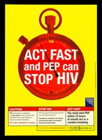view Act fast and PEP can stop HIV / Terrence Higgins Trust ; funded by the Pan-London HIV Prevention Programme.