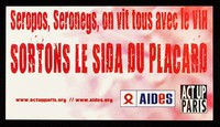 view Seropos, seronegs, on vit tous avec le VIH : sortons le SIDA du placard / AIDES, ACT UP Paris.