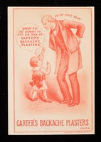 """view Oh! My poor back"""" dran' pa"""" o'o ought to put on one of Carter's backache plasters"""" : Carter's Backache Plasters."""