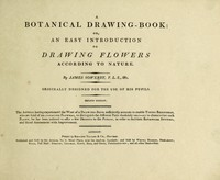 view A botanical drawing-book: or, an easy introduction to drawing flowers according to nature / [James Sowerby].