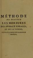 view Méthode de traiter les morsures des animaux enragés, et de la vipère; suivie d'un précis sur la pustule maligne / Par m. Enaux ... et par m. Chaussier.