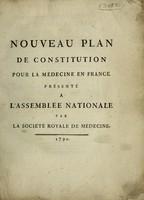 view Nouveau plan de constitution pour la médecine en France / Présenté à l'Assemblée Nationale par la Société Royale de Médicine.