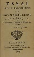 view Essai sur les probabilités du somnambulism magnétique, pour servir à l'histoire du magnétisme animal / Par M. F*** [i.e. J.F. Fournel].