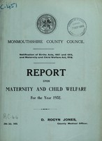 view Report upon maternity and child welfare for the year 1932 / Monmouthshire County Council.
