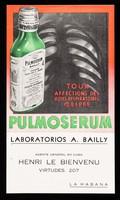 view Toux, affections des voies respiratoires, grippe : Pulmoserum / Laboratorios A. Bailly ; agente general en Cuba Henri Le Bienvenu.