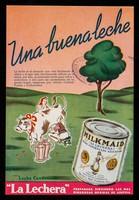 """view Una buena leche : leche condensada """"La Lechera""""  preparada siguendo las más rigurosas medidas de asepsia / Nestlé's Milk Products Inc."""