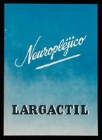 view Neuropléjico Largactil : lo que es preciso saber del: Largactil ... / Société parisienne d'expansion chimique.