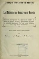 view Le médecine du zemstwo en Russie : aperçu du développment de la médecine du zemstwo in Russie en général, et dans le gouvernement de Moscou en particulier, accompagné d'un petit exposé statistique sur le pays et son état sanitaire / par E. Ossipow, I. Popow et P. Kourkine.
