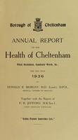 view [Report 1936] / Medical Officer of Health, Cheltenham Borough.