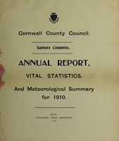 view [Report 1910] / Sanitary Committee [- Medical Officer of Health], Cornwall County Council.