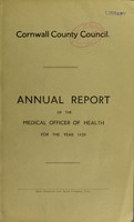 view [Report 1939] / Sanitary Committee [- Medical Officer of Health], Cornwall County Council.
