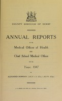 view [Report 1947] / Medical Officer of Health, Derby County Borough.