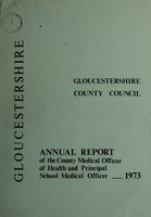 view [Report 1973] / Medical Officer of Health, Gloucestershire County Council.