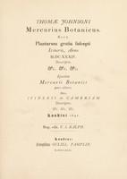 view Mercurius botanicus. Sive plantarum gratiâ suscepti itineris, anno MDCXXXIV descriptio ... Ejusdem Mercurii botanici pars altera. Sive itineris in Camriam descriptio ... Londini 1641 / Nup. edit. T.S. Ralph.