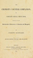 view The chemist's counter companion ; or, complete retail price book / Compiled for the Leicestershire Association of Chemists and Druggists.