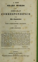view A few sharp words and some flat correspondence with the Committee of the Yorkshire Society / [John Atkinson].