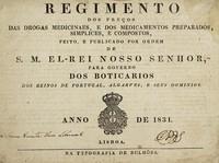 view Regimento dos preços das drogas medicinaes, e dos medicamentos preparados, simplices, e compostos, feito, e publicado ... para governo dos boticarios dos reinos de Portugal, Algarves, e seus dominios.