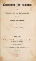 view Turnbuch für Schulen als Anleitung für den Turnunterricht durch die Lehrer der Schulen / Von Adolf Spiess.