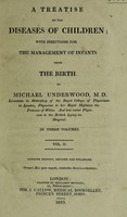view A treatise on the diseases of children. With directions for the management of infants from the birth / by Michael Underwood.