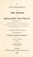 view Posthumous and other writings of Benjamin Franklin ... / Published from the originals, by his grandson, William Temple Franklin. In two volumes.