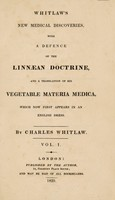 view New medical discoveries, with a defence of the Linnaean doctrine and a translation of his vegetable materia medica, which now first appears in an English dress / [Charles Whitlaw].