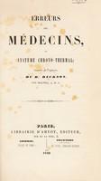 view Erreurs des médecins, ou système chrono-thermal / traduit de l'anglais par Malvius, A.D.C. [pseud.] [i.e. L.F.A. de Chesnel de Charbouclais].