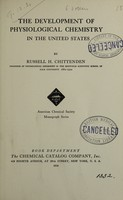 view The development of physiological chemistry in the United States / Russell H. Chittenden.