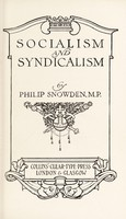 view Socialism & syndicalism / by Philip Snowden.