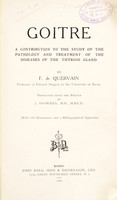 view Goitre : a contribution to the study of the pathology and treatment of the diseases of the thyroid gland / by F. de Quervain.