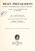 view Brain preparations by means of defibrillation or blunt dissection : a guide to the macroscopic study of the brain / by Dr. J. Wilh. Hultkrantz .. ; translated from the first German edition, by Herbert J. Wilkinson ; with 4 text figures and 15 plates containing 44 figures.