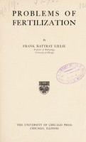 view Problems of fertilization / by Frank Rattray Lillie.