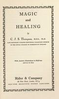 view Magic and healing / [C.J.S. Thompson].
