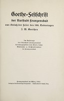 view Goethe-Festschrift der Kurstadt Franzensbad aus Anlass der Feier des 100. Todestages J.W. Goethes / [Johann Wolfgang von Goethe].