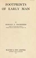 view Footprints of early man / by Donald A. Mackenzie.