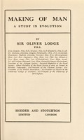 view Making of man : a study in evolution / by Sir Oliver Lodge.