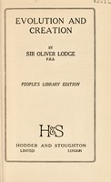 view Evolution and creation / by Sir Oliver Lodge.