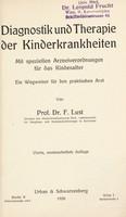 view Diagnostik und Therapie der Krankheiten : mit speziellen Arzneiverordnungen für das Kindesalter ein Wegweiser für den praktischen Arzt / von F. Lust.