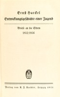 view Entwicklungsgeschichte einer Jugend : Briefe an die Eltern 1852-1856 / [Ernst Haeckel].
